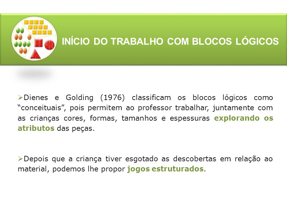 INÍCIO DO TRABALHO COM BLOCOS LÓGICOS