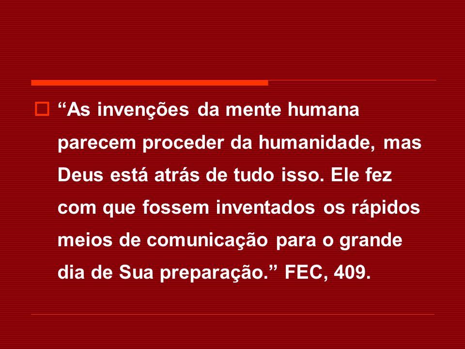 As invenções da mente humana parecem proceder da humanidade, mas Deus está atrás de tudo isso.
