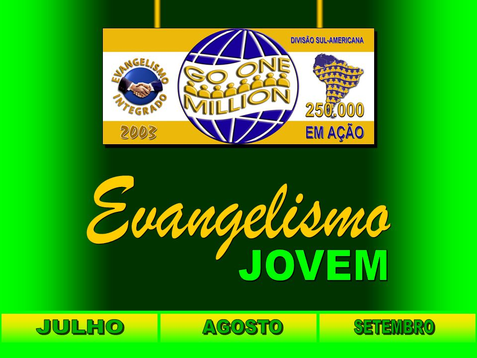 Evangelismo JOVEM JULHO AGOSTO SETEMBRO