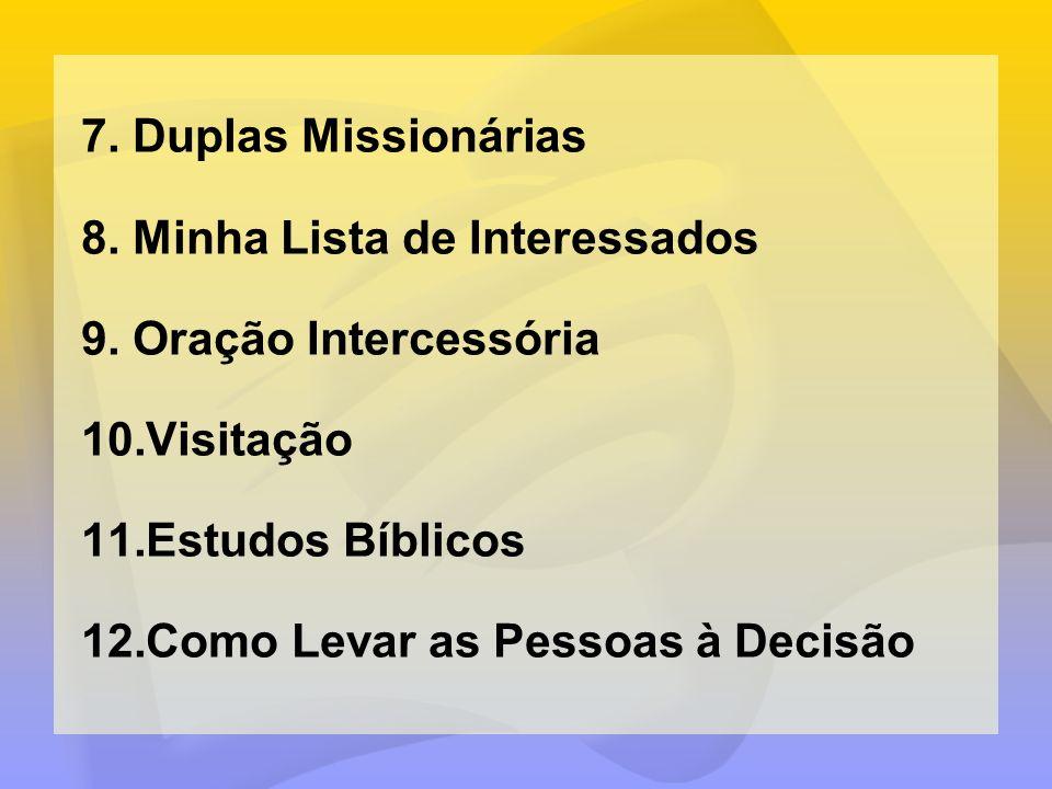 Duplas Missionárias Minha Lista de Interessados. Oração Intercessória. Visitação. Estudos Bíblicos.