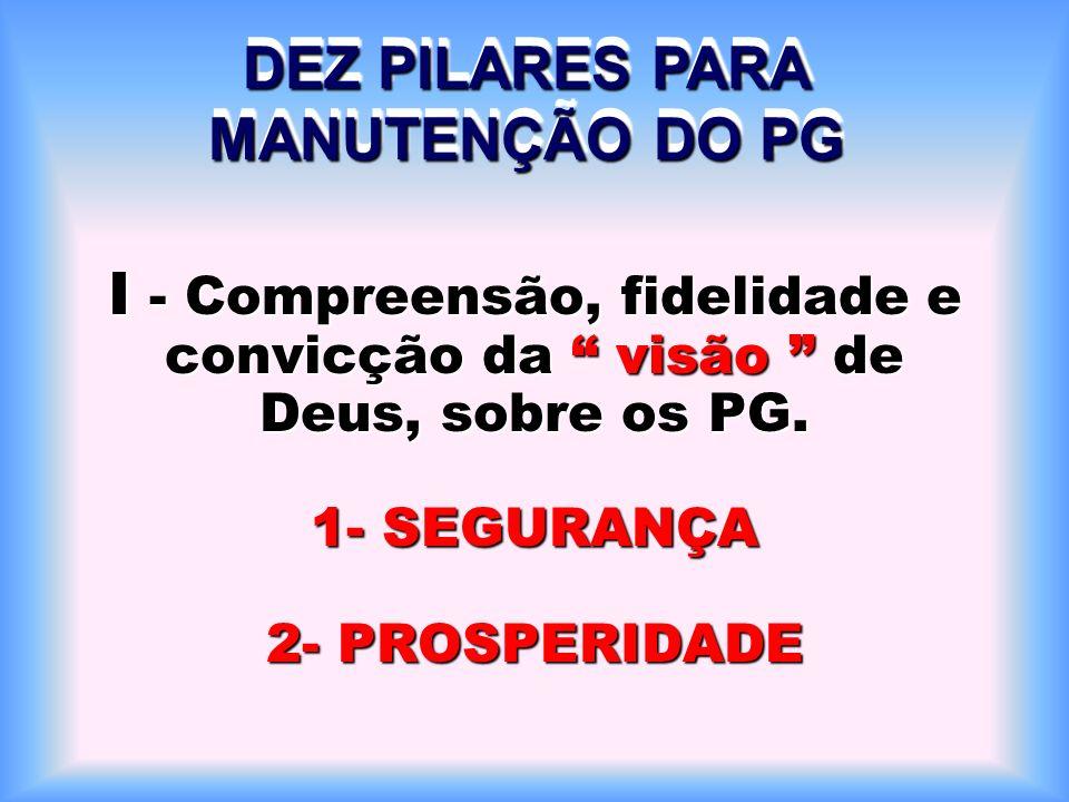 DEZ PILARES PARA MANUTENÇÃO DO PG