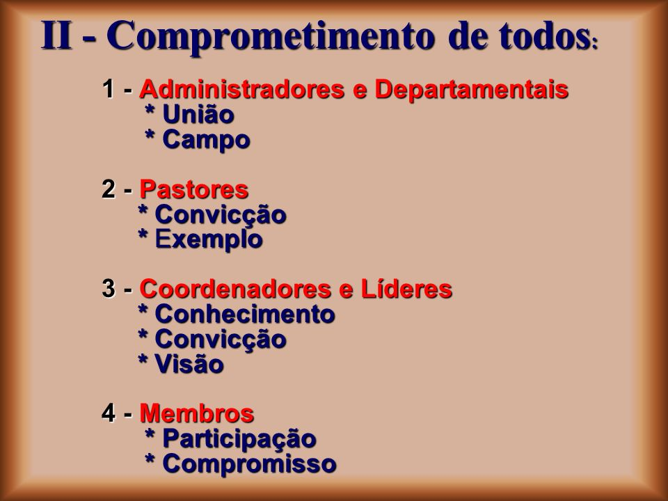 II - Comprometimento de todos: 1 - Administradores e Departamentais