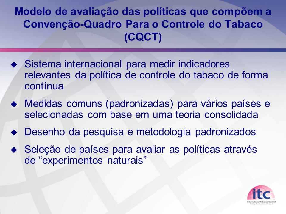 Modelo de avaliação das políticas que compõem a Convenção-Quadro Para o Controle do Tabaco (CQCT)