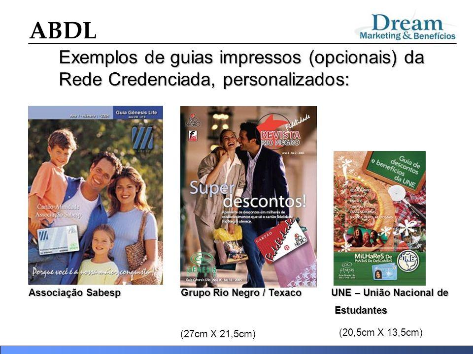 Exemplos de guias impressos (opcionais) da Rede Credenciada, personalizados: