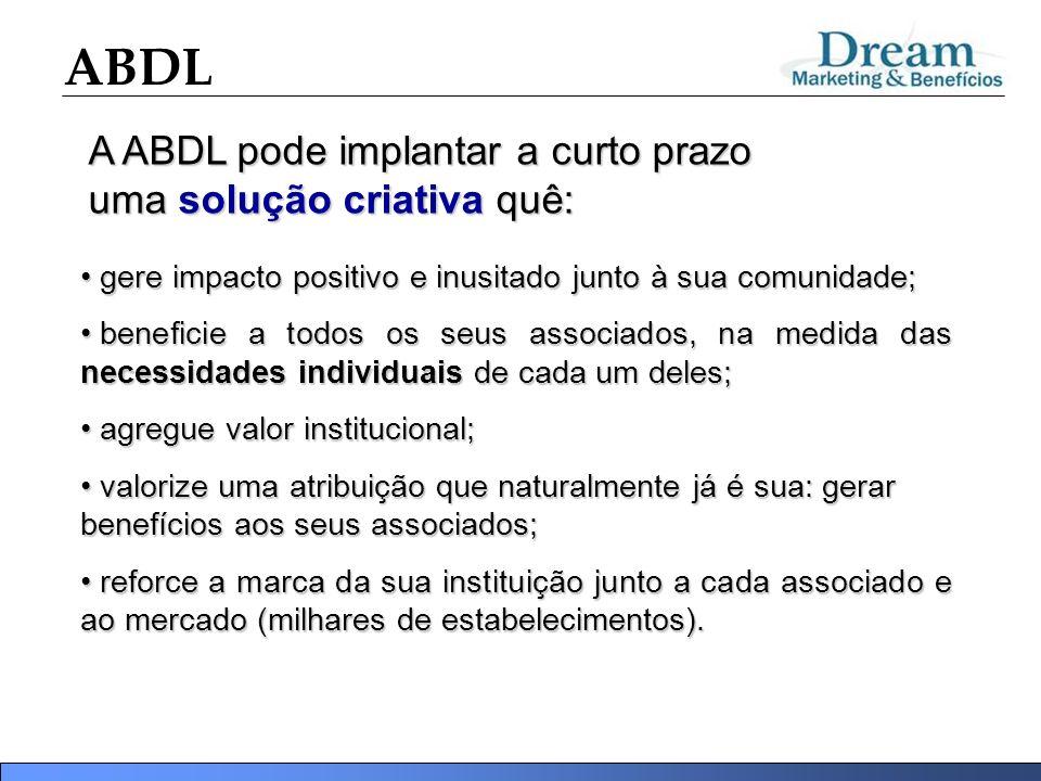 A ABDL pode implantar a curto prazo uma solução criativa quê: