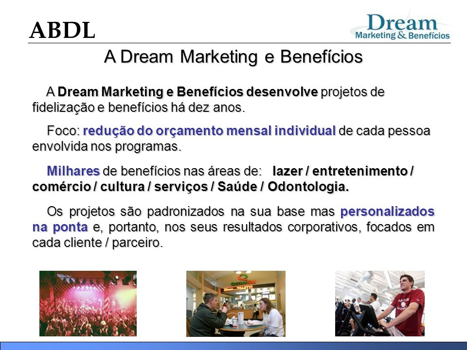 A Dream Marketing e Benefícios