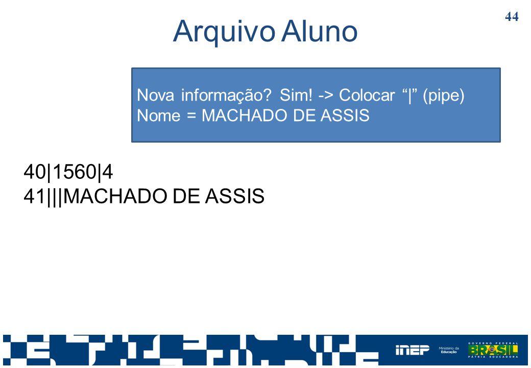 Arquivo Aluno 40|1560|4 41|||MACHADO DE ASSIS