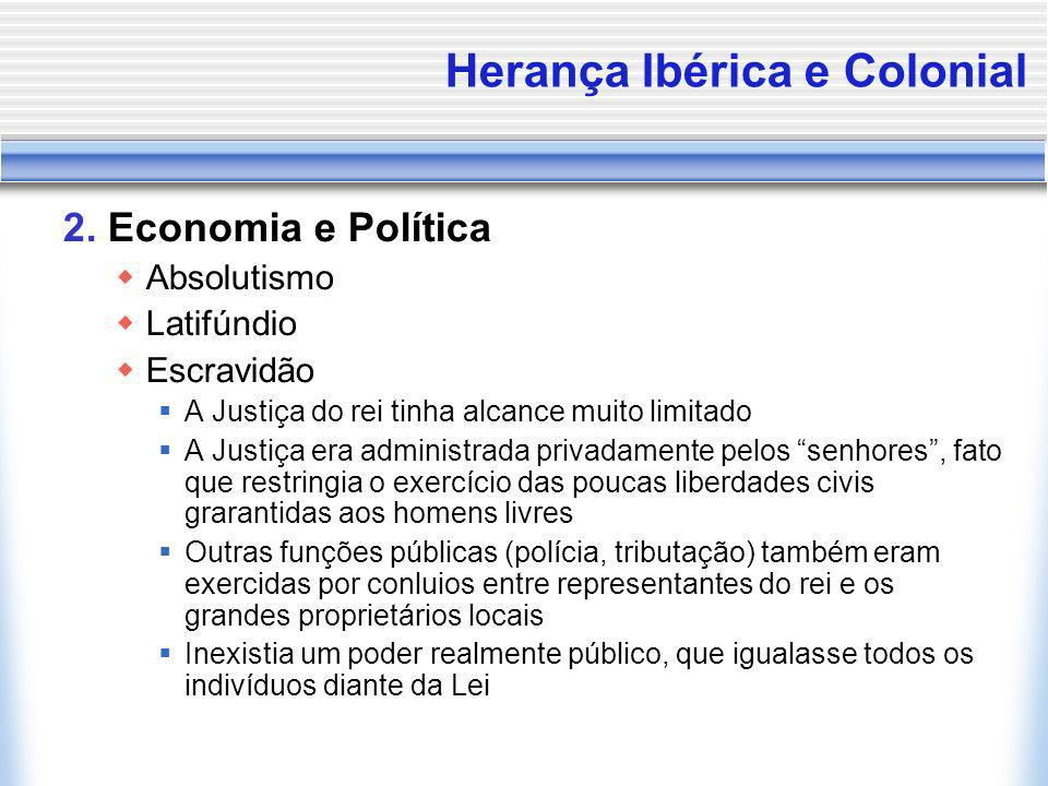 Herança Ibérica e Colonial