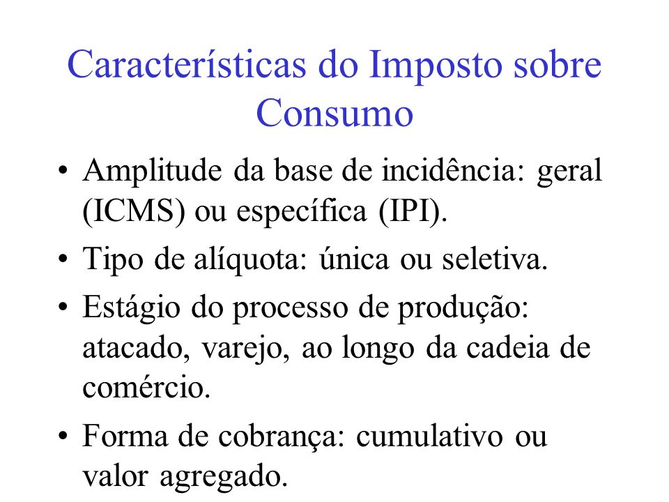 Características do Imposto sobre Consumo