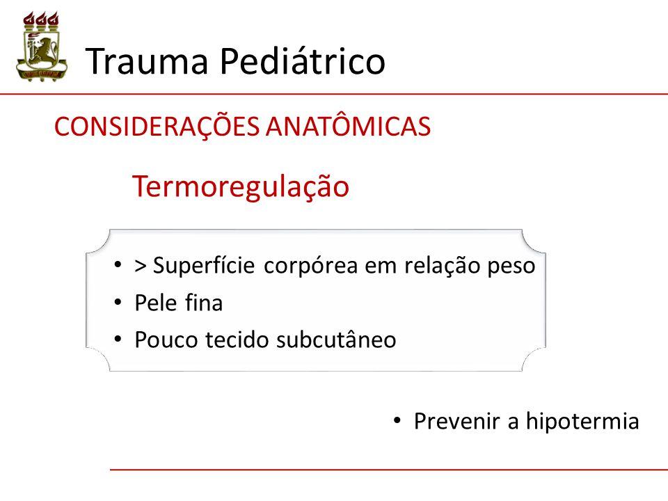 Trauma Pediátrico Termoregulação CONSIDERAÇÕES ANATÔMICAS