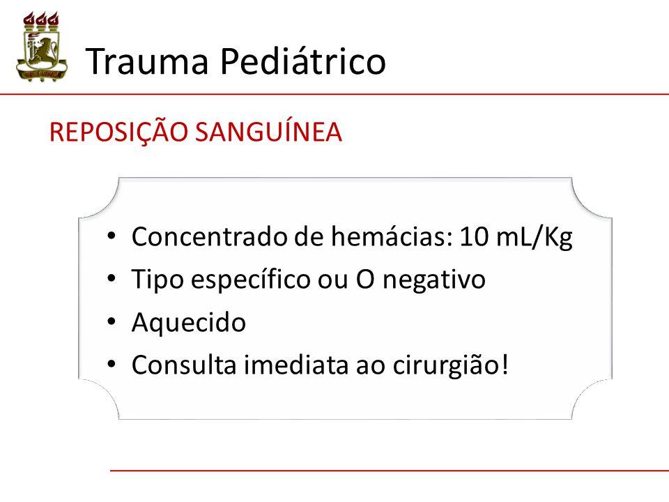 Trauma Pediátrico REPOSIÇÃO SANGUÍNEA