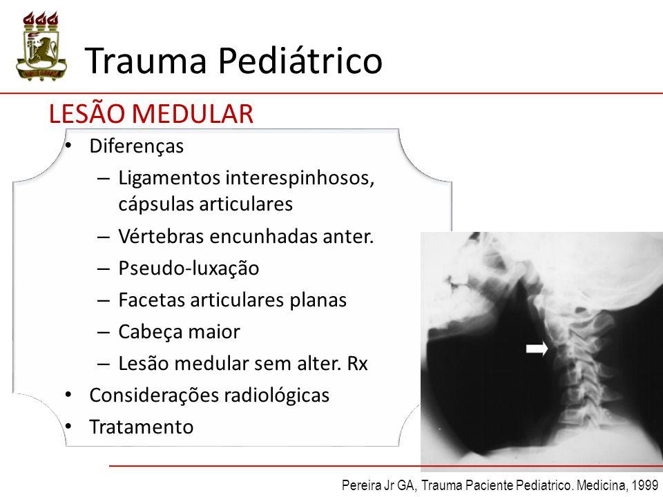 Trauma Pediátrico LESÃO MEDULAR Diferenças