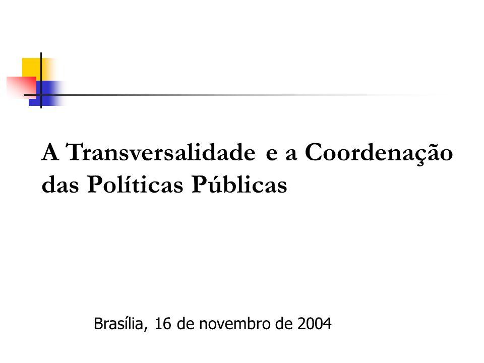 A Transversalidade e a Coordenação das Políticas Públicas