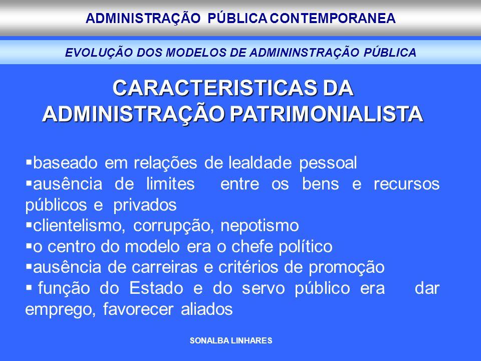 CARACTERISTICAS DA ADMINISTRAÇÃO PATRIMONIALISTA