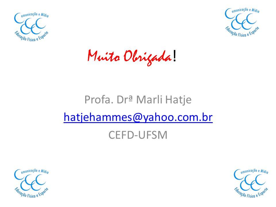 Profa. Drª Marli Hatje hatjehammes@yahoo.com.br CEFD-UFSM