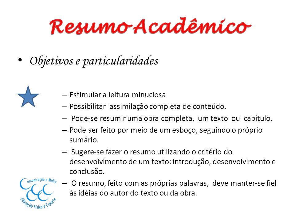 Resumo Acadêmico Objetivos e particularidades