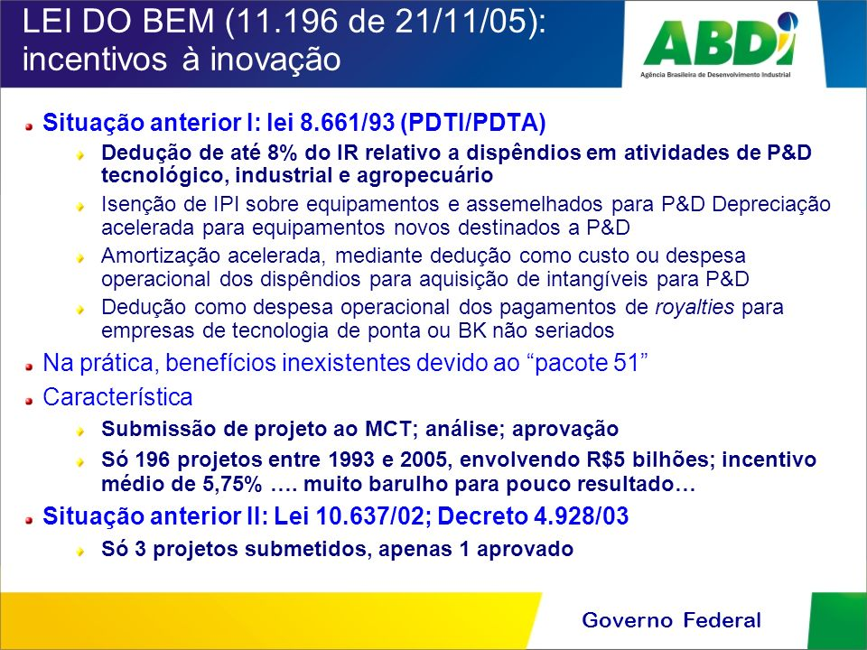 LEI DO BEM (11.196 de 21/11/05): incentivos à inovação
