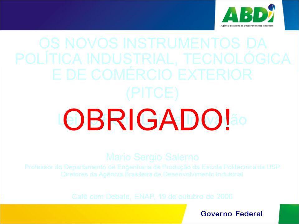 OS NOVOS INSTRUMENTOS DA POLÍTICA INDUSTRIAL, TECNOLÓGICA E DE COMÉRCIO EXTERIOR