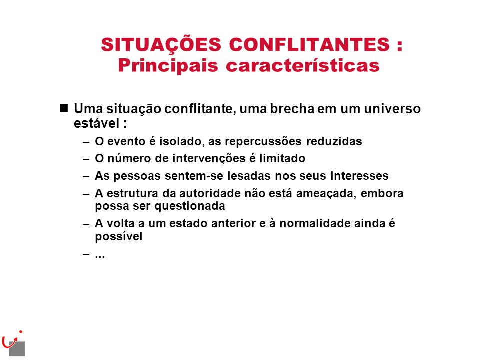 SITUAÇÕES CONFLITANTES : Principais características