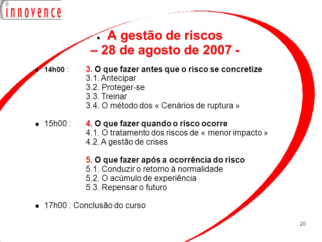 A gestão de riscos – 28 de agosto de 2007 -