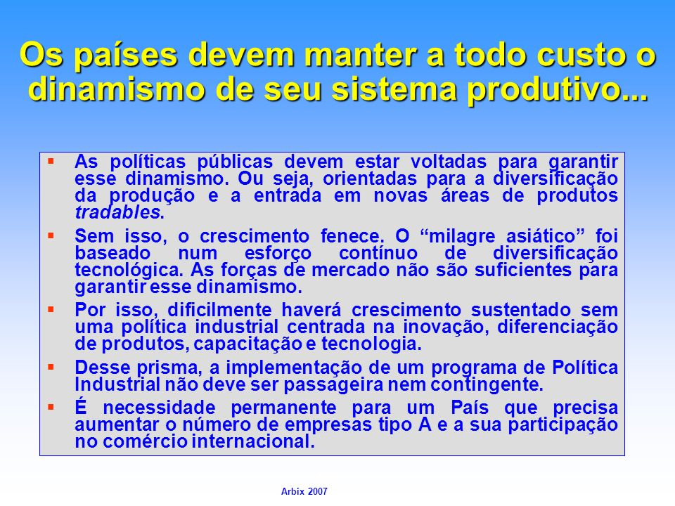 Os países devem manter a todo custo o dinamismo de seu sistema produtivo...