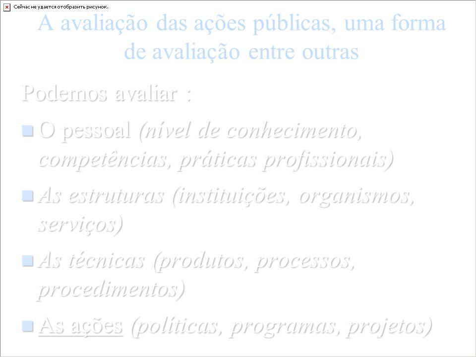 A avaliação das ações públicas, uma forma de avaliação entre outras