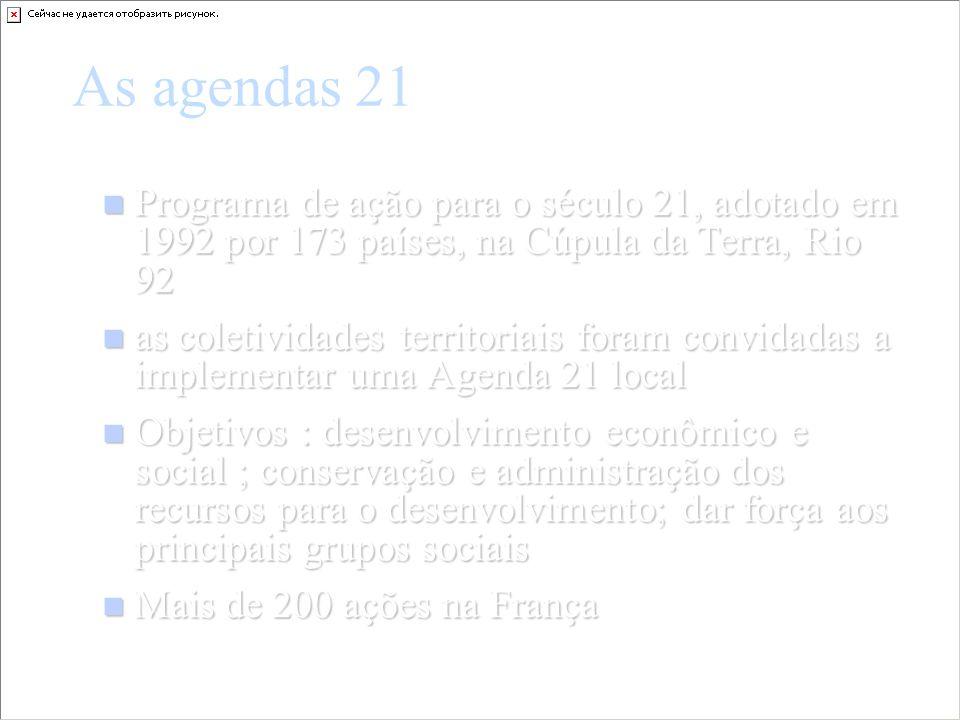 As agendas 21Programa de ação para o século 21, adotado em 1992 por 173 países, na Cúpula da Terra, Rio 92.