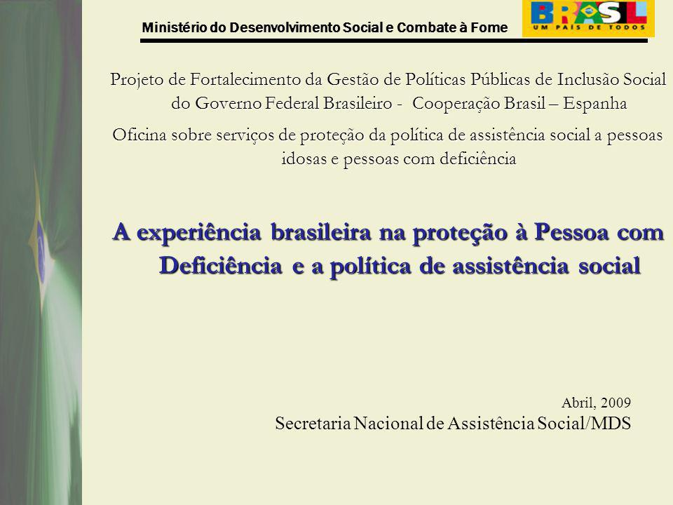 Projeto de Fortalecimento da Gestão de Políticas Públicas de Inclusão Social do Governo Federal Brasileiro - Cooperação Brasil – Espanha