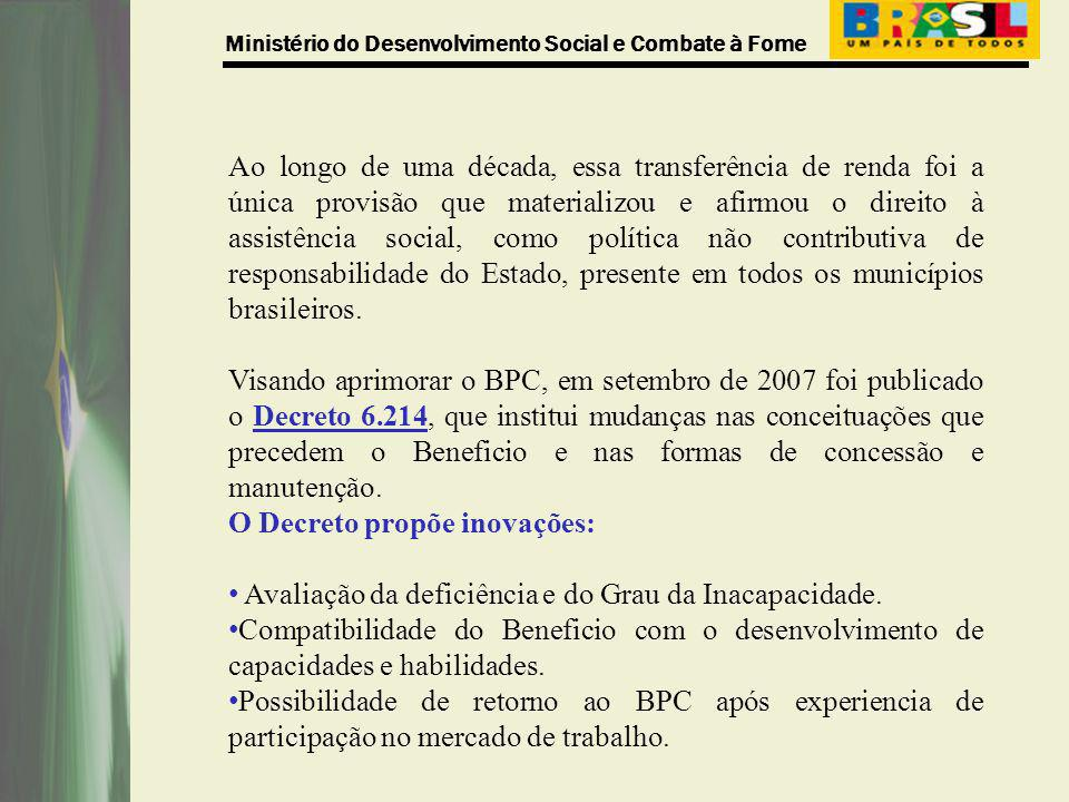 Ao longo de uma década, essa transferência de renda foi a única provisão que materializou e afirmou o direito à assistência social, como política não contributiva de responsabilidade do Estado, presente em todos os municípios brasileiros.