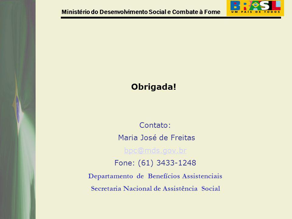 Obrigada! Contato: Maria José de Freitas bpc@mds.gov.br