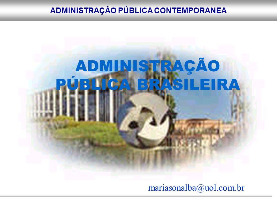 ADMINISTRAÇÃO PÚBLICA BRASILEIRA mariasonalba@uol.com.br