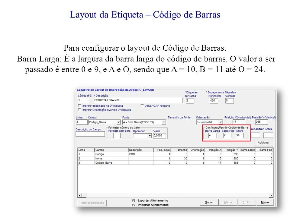 Layout da Etiqueta – Código de Barras