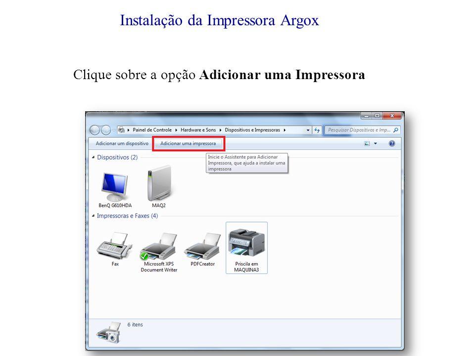 Clique sobre a opção Adicionar uma Impressora