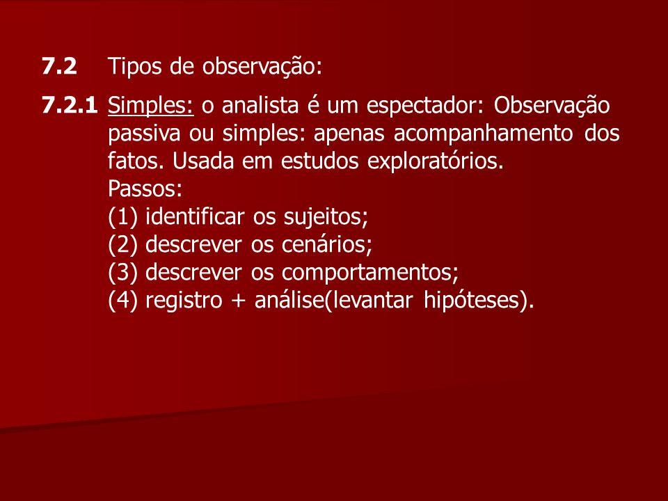 7.2 Tipos de observação: