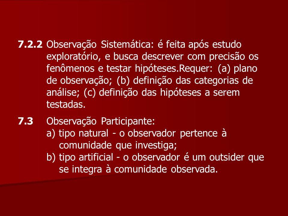 7. 2. 2. Observação Sistemática: é feita após estudo