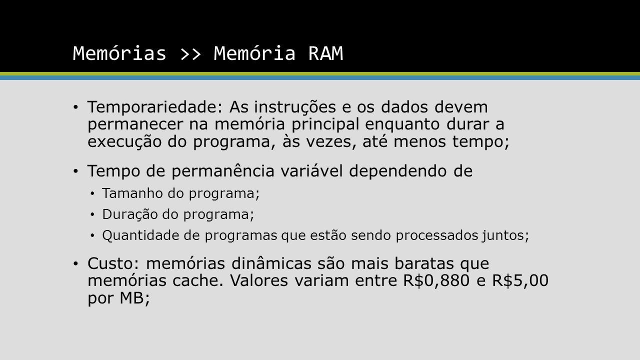 Memórias >> Memória RAM