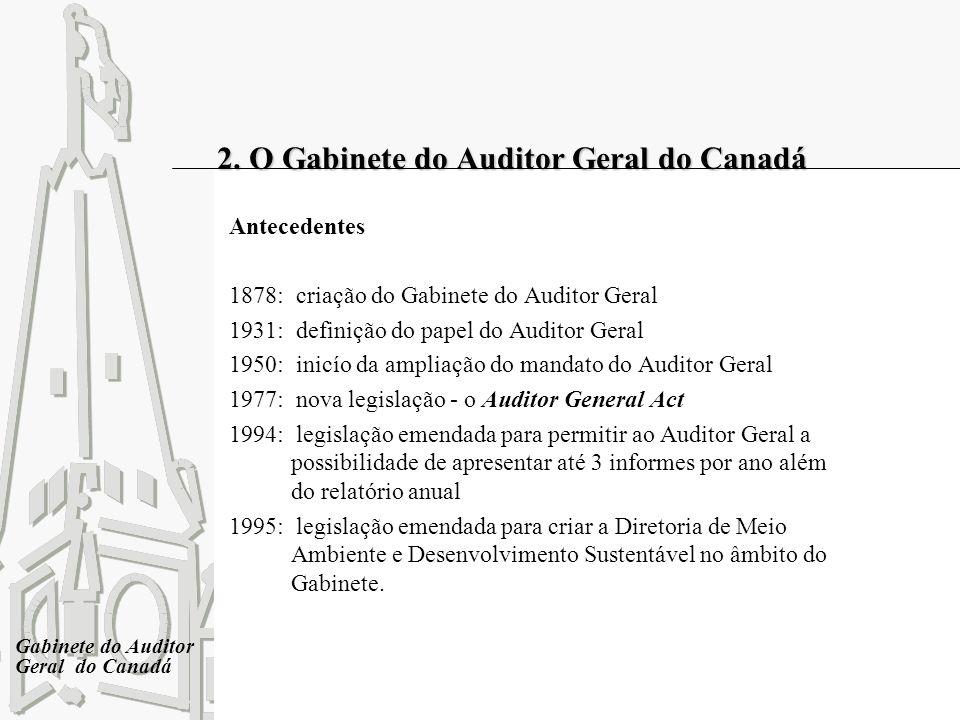 2. O Gabinete do Auditor Geral do Canadá