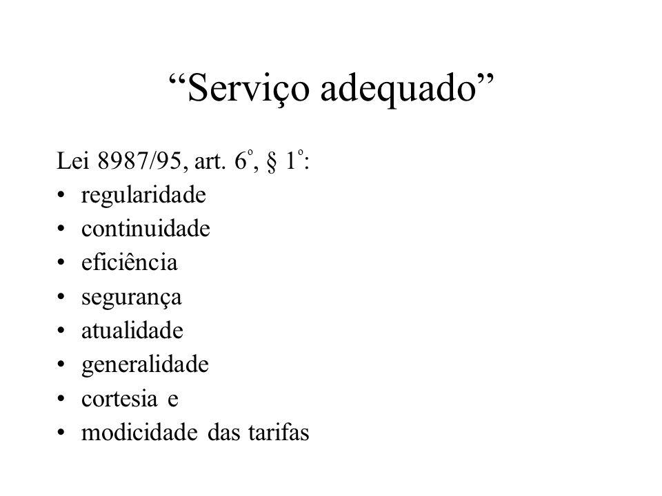 Serviço adequado Lei 8987/95, art. 6º, § 1º: regularidade