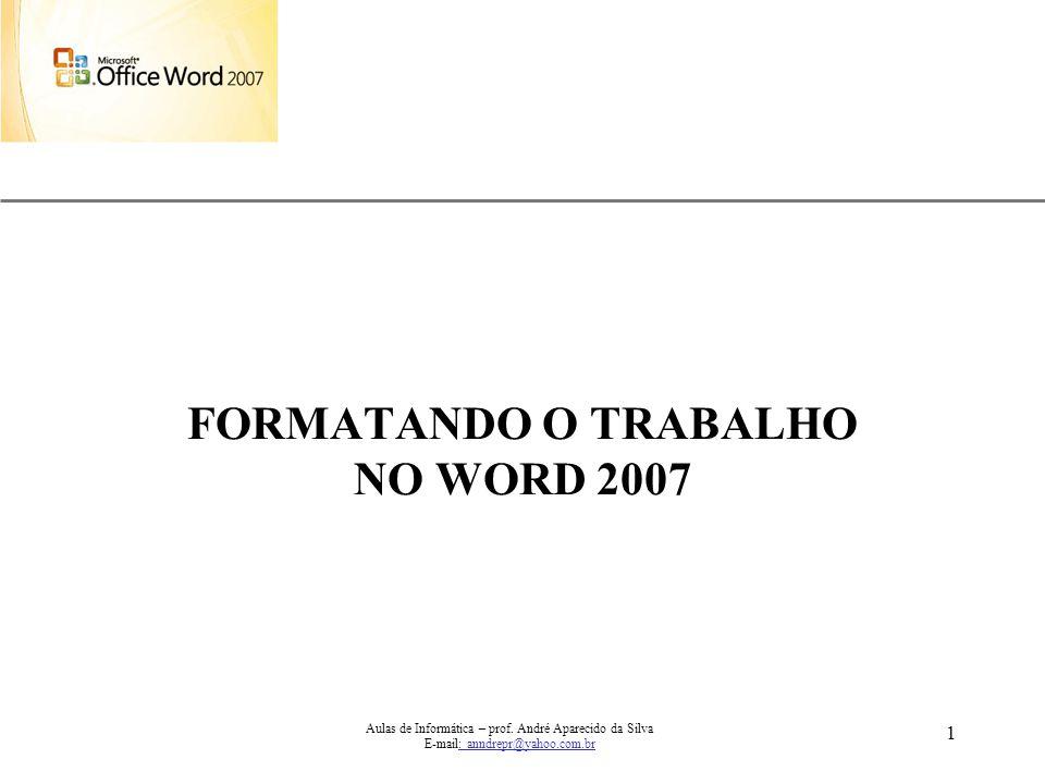 FORMATANDO O TRABALHO NO WORD 2007