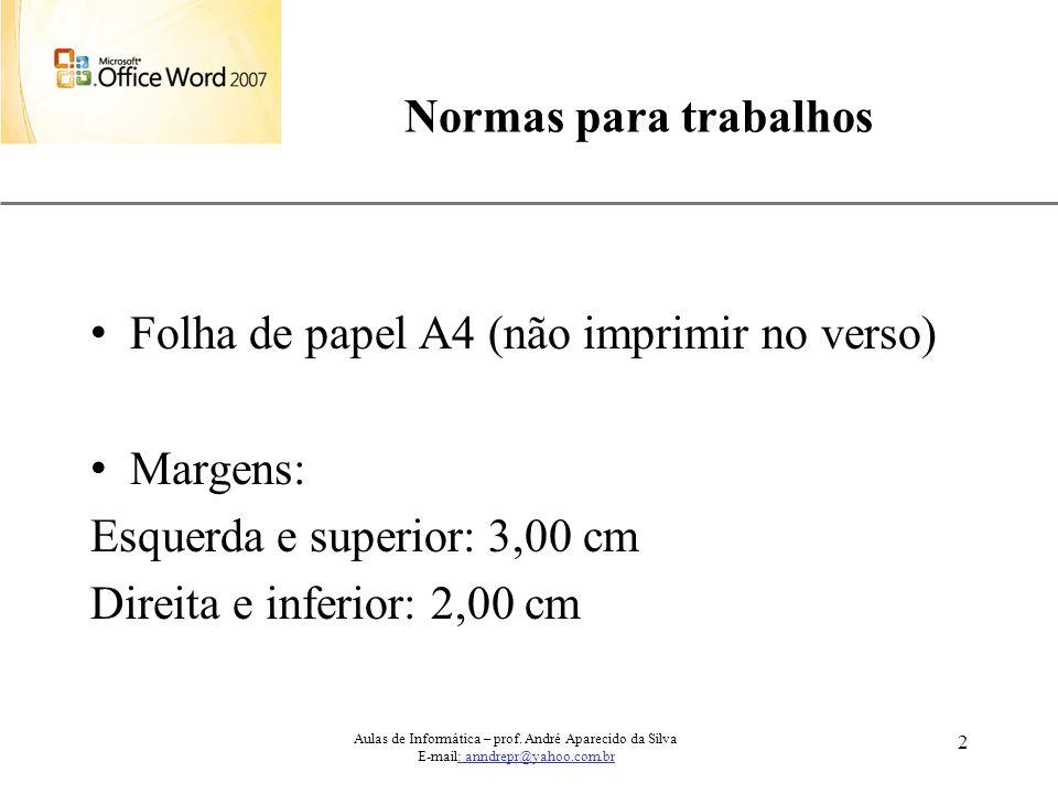 Folha de papel A4 (não imprimir no verso) Margens: