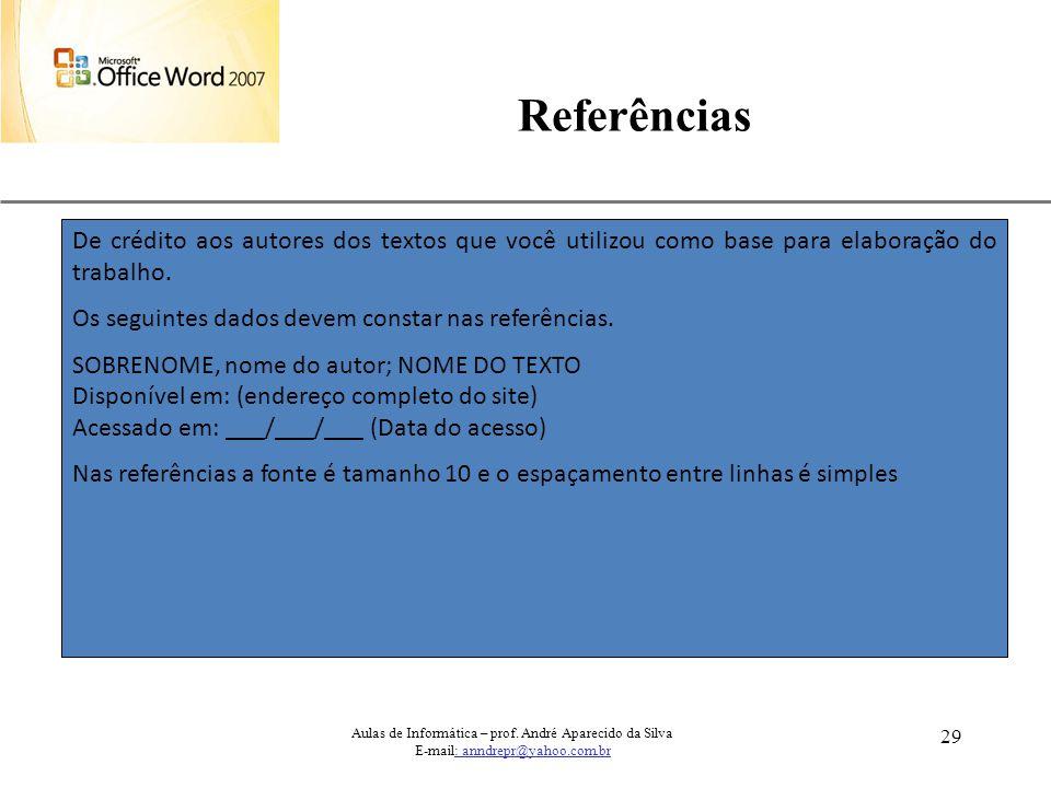 Referências De crédito aos autores dos textos que você utilizou como base para elaboração do trabalho.