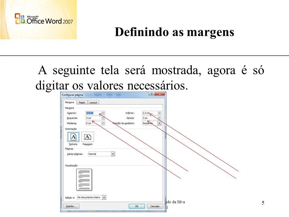 Definindo as margens A seguinte tela será mostrada, agora é só digitar os valores necessários. Aulas de Informática – prof. André Aparecido da Silva.