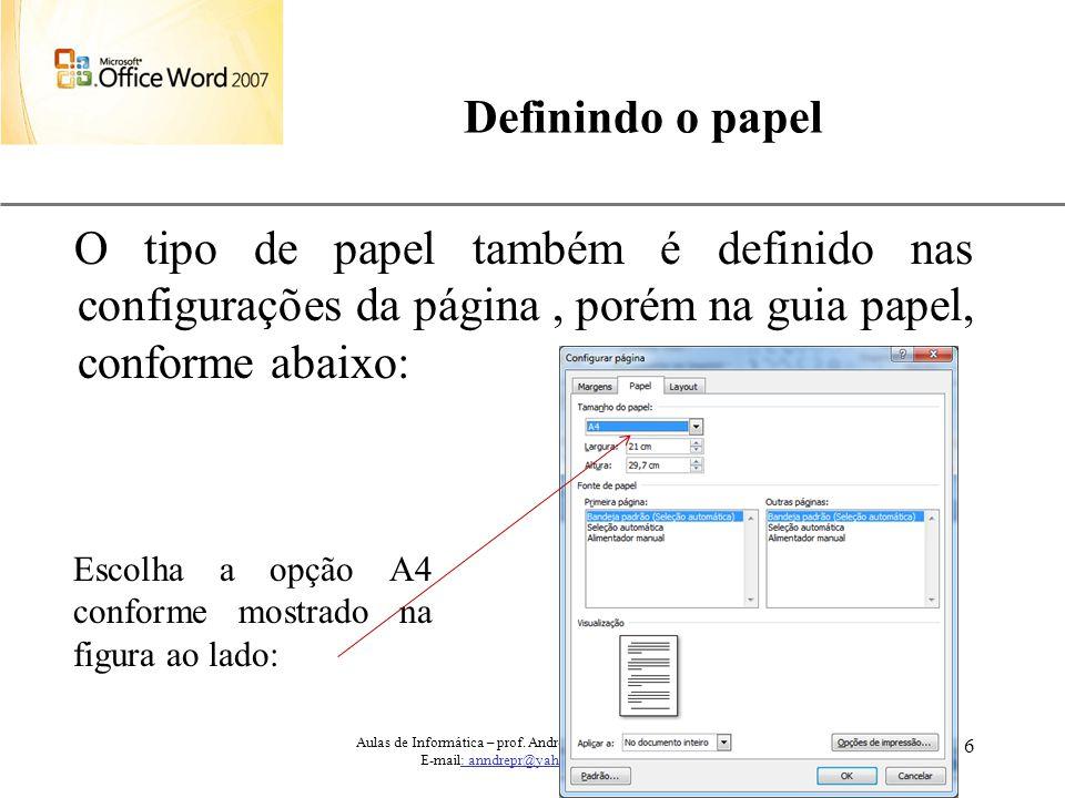 Definindo o papel O tipo de papel também é definido nas configurações da página , porém na guia papel, conforme abaixo: