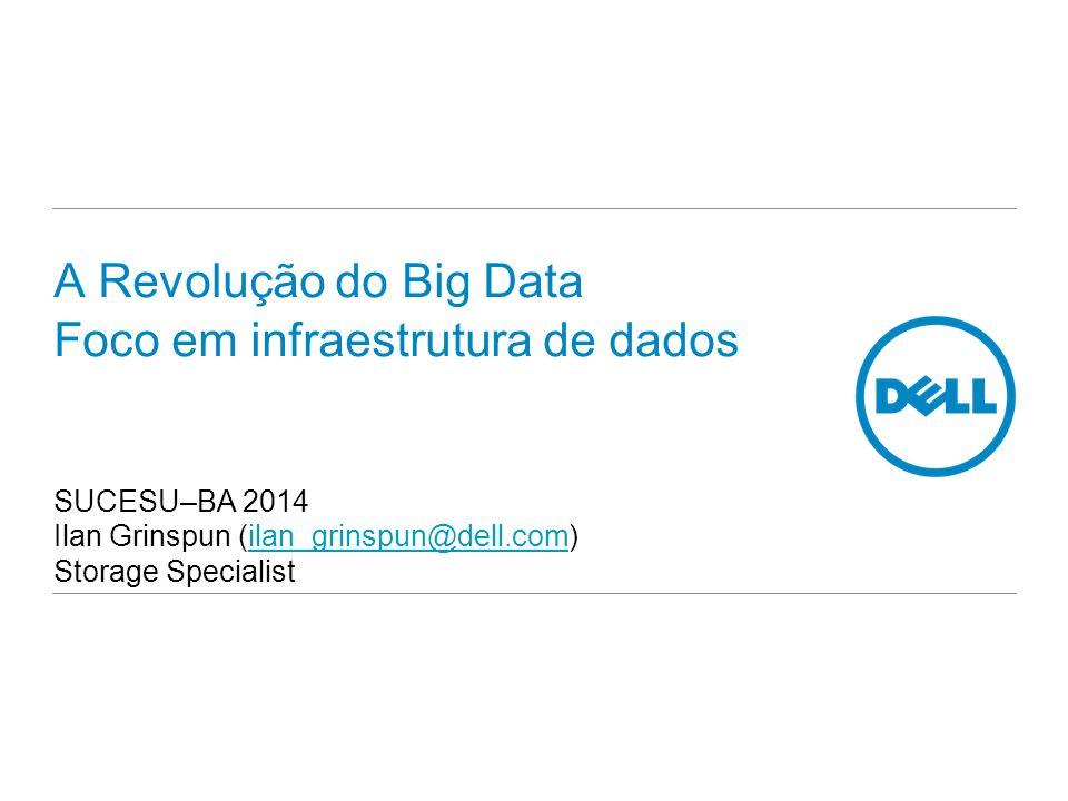 A Revolução do Big Data Foco em infraestrutura de dados