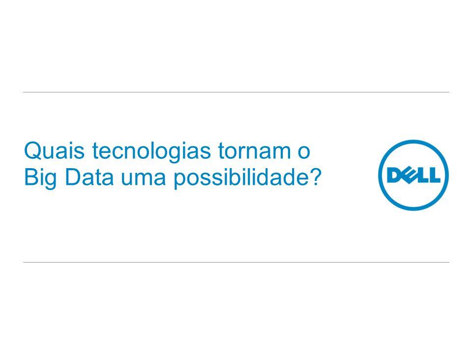Quais tecnologias tornam o Big Data uma possibilidade