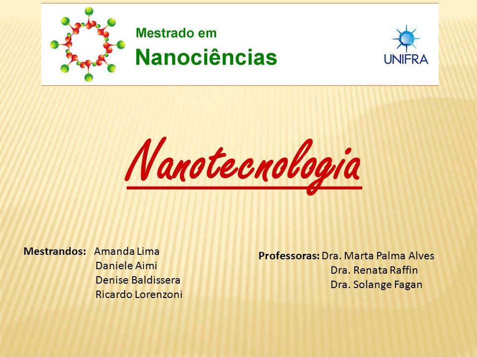 Nanotecnologia Mestrandos: Amanda Lima