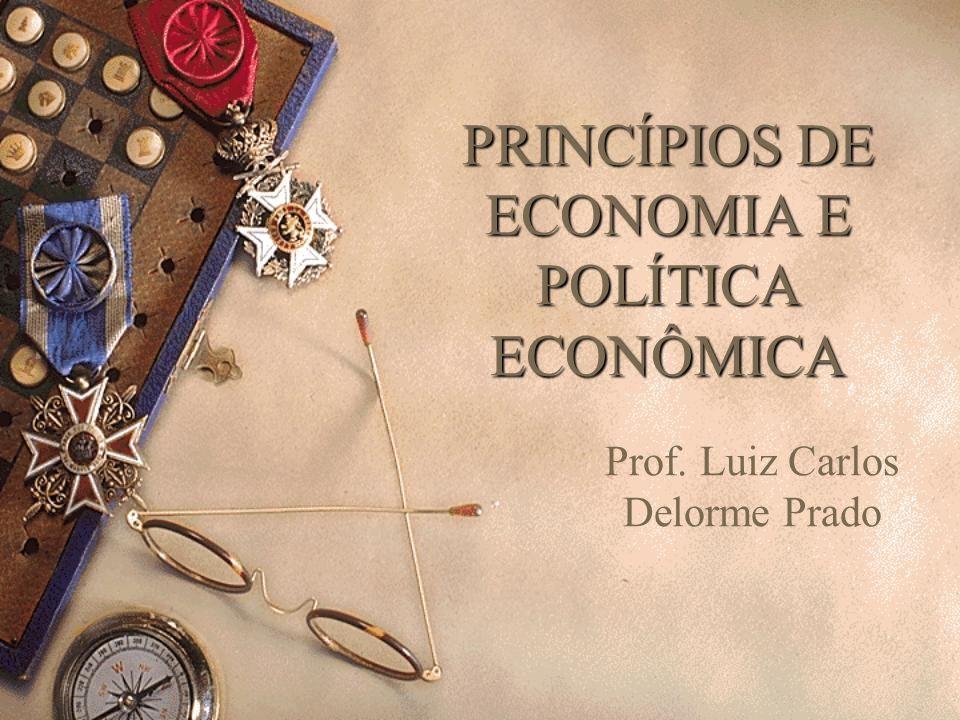 PRINCÍPIOS DE ECONOMIA E POLÍTICA ECONÔMICA