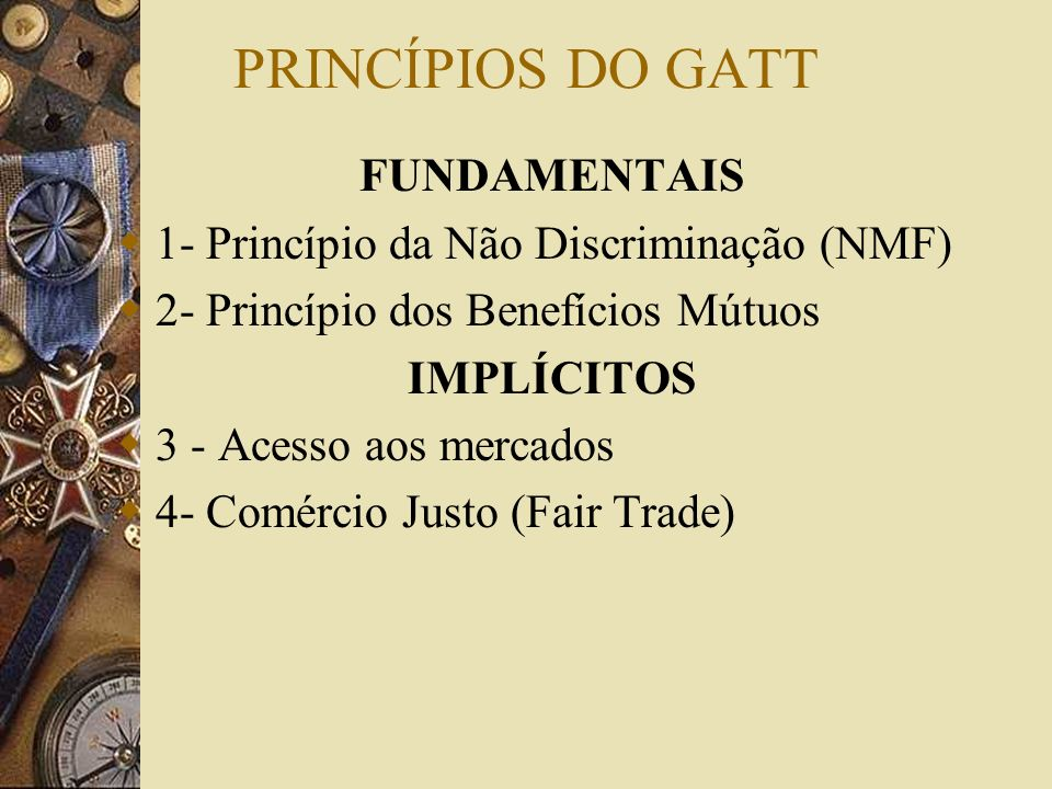 PRINCÍPIOS DO GATT FUNDAMENTAIS
