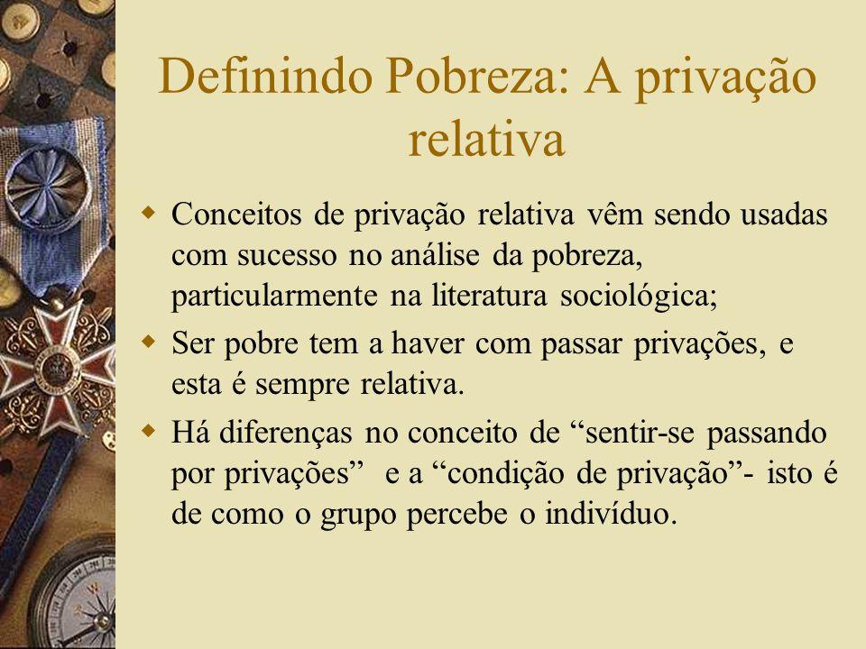 Definindo Pobreza: A privação relativa