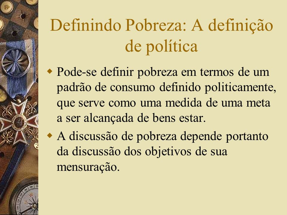 Definindo Pobreza: A definição de política